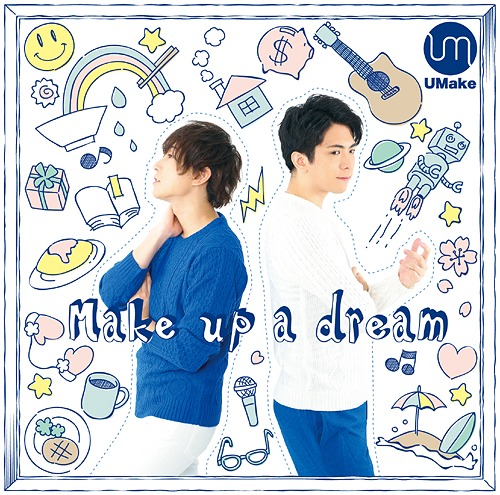 Make up a dream / Umake / Umake