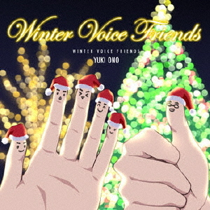 Winter Voice Friends / Yuki Ono