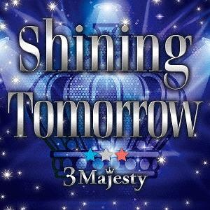 Shining Tomorrow / 3 Majesty