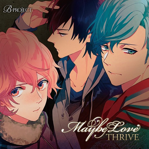 B-project: THRIVE 2nd Single: Title is to be announced / THRIVE (CV: Toshiyuki Toyonaga, Natsuki Hanae, Kazuki Kato)