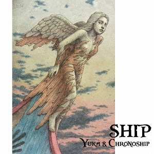 Ship / Yuka & Chronoship