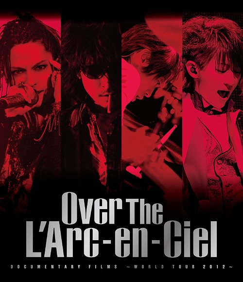 "Documentary Films - World Tour 2012 - ""Over The L'Arc-en-Ciel"" [Regular Edition]"