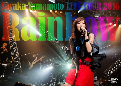 Yamamoto Sayaka LIVE TOUR 2016 - Rainbow - / Sayaka Yamamoto