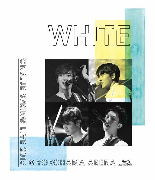 "SPRING LIVE 2015 ""WHITE"" @YOKOHAMA ARENA / CNBLUE"