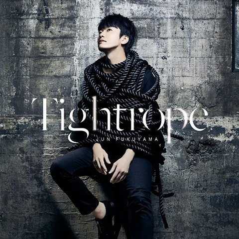 Tightrope / Jun Fukuyama