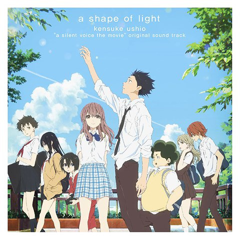 """A Silent Voice (Koe no Katachi)"" Original Soundtrack a shape of light / Animation Soundtrack (Music by Kensuke Ushio)"