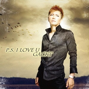 P.S. I LOVE U / GACKT