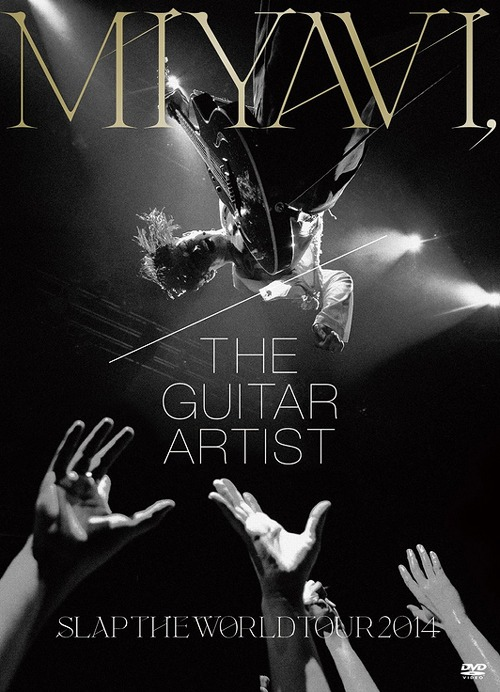 MIYAVI, The Guitar Artist -Slap The World Tour 2014- / MIYAVI