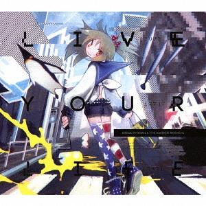 Live Your Life / Kishida Kyodan & The Akeboshi Rockets