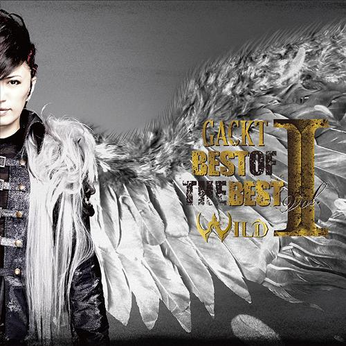 Gackt - Best of the Best Vol. I -Wild- CD+DVD Edition Cover Image