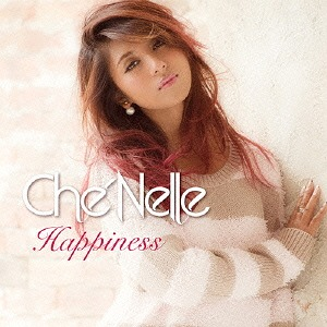 Happiness / Che'Nelle