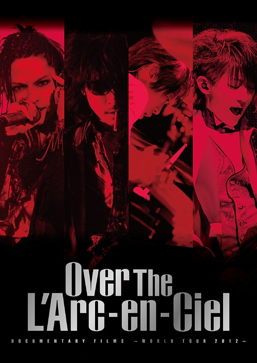 "Documentary Films - World Tour 2012 - ""Over The L'Arc-en-Ciel"""