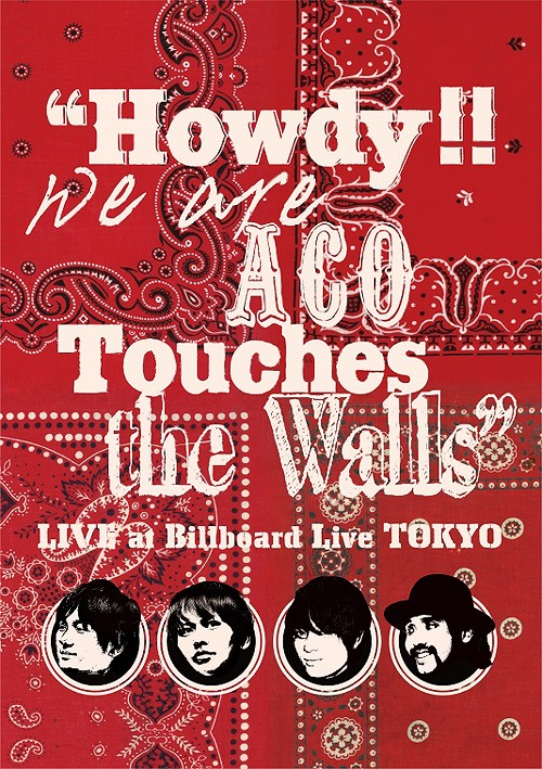 """""""Howdy!!We are ACO Touches the Walls"""" LIVE at Billboard Live TOKYO / NICO Touches the Walls"""