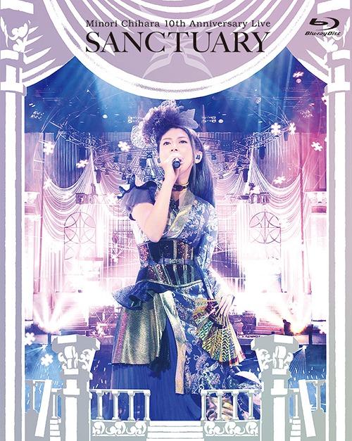 Minori Chihara 10th Anniversary Live - SANCTUARY - Live BD / Minori Chihara
