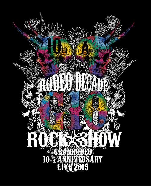 GRANRODEO 10th Anniversary Live 2015 G10 Rock Show -Rodeo Decade- BD / GRANRODEO
