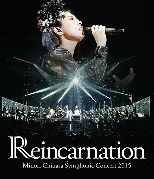 Minori Chihara Symphonic Concert 2015 - Reincarnation / Minori Chihara