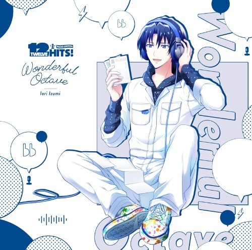 RADIO STATION Twelve Hits! Wonderful Octave / Iori Izumi (CV. Toshiki Masuda)