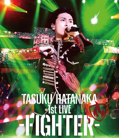 Tasuku Hatanaka 1st Live - Fighter - / Tasuku Hatanaka