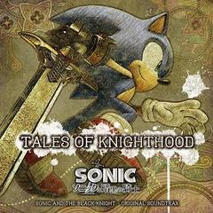 "Sonic and the Black Knight Original Soundtrax ""Tales Of Knighthood"""