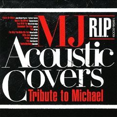MJ Acoustic Covers -Tribute to Michael- R.I.P (1958-2009)