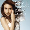 Summer Ballad Covers/May J.