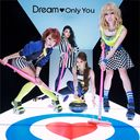 Only You / Dream