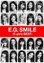 E.G. SMILE -E-girls BEST- / E-girls