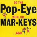 Do The Pop-Eye / The Mar-Keys