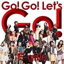 Go! Go! Let's Go! / E-girls