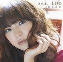 and...Life / Anri Kumaki