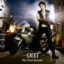 The Next Decade / GACKT
