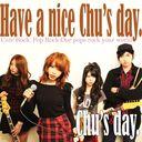 Have a nice Chu's day. / Chu's day.