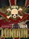 VAMPS LIVE 2014: LONDON / VAMPS