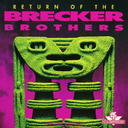 Return Of The Brecker Brothers [Limited Release]