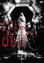 "Acid Black Cherry 2009 tour ""Q.E.D."" / Acid Black Cherry"