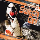 Kamen Rider Fourze Main Theme: Switch On!