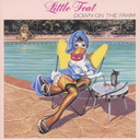 Down On The Farm / Little Feat
