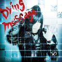 Dying message [w/ DVD, Limited Edition / Type A]