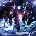 Dying message [w/ DVD, Limited Edition / Type B]