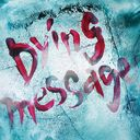 Dying message [Regular Edition / Type C]