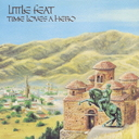 Time Loves A Hero / Little Feat