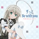 Haiyore! Nyaruko-san ED: Zutto Be with you [CD+DVD] [Shipping Within Japan Only]