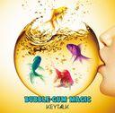 Bubble-Gum Magic / KEYTALK