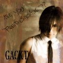 "ARE YOU ""FRIED CHICKENz""?? / GACKT"
