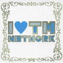 I Love TM NETWORK / KEI KOHARA + LIFE