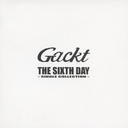 The Sixth Day / Single Collection / GACKT