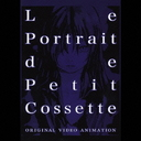 Le Portrait de Petit Cossette - Original Soundtrack/Animation Soundtrack