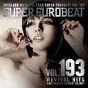 Super Eurobeat Vol.193 -Revival Hits- / V.A.