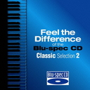 Feel The Difference Of The Blu-Spec Classic Selection 2 [Blu-spec CD] [Limited Release]/Classical V.A.