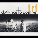 Dance to Positive / TRF